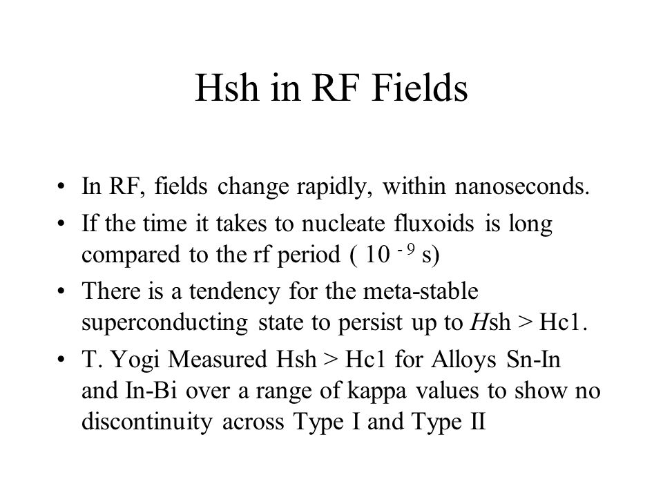 Hsh in RF Fields In RF, fields change rapidly, within nanoseconds.