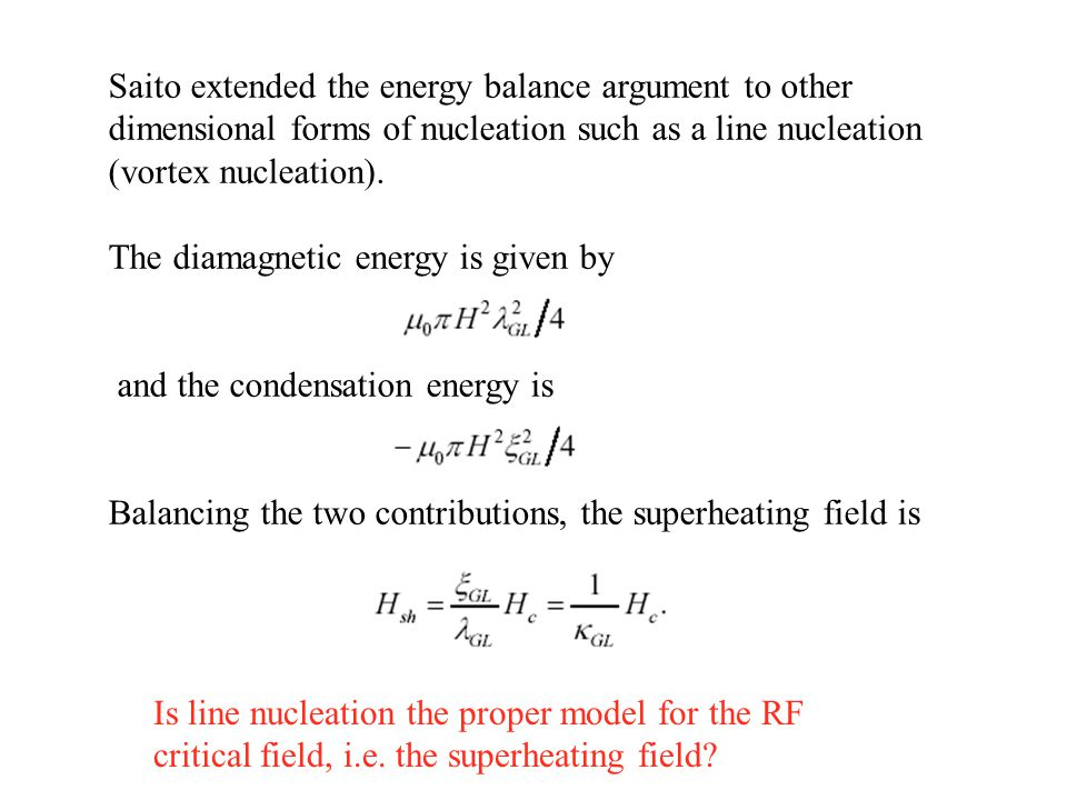 Saito extended the energy balance argument to other dimensional forms of nucleation such as a line nucleation (vortex nucleation).