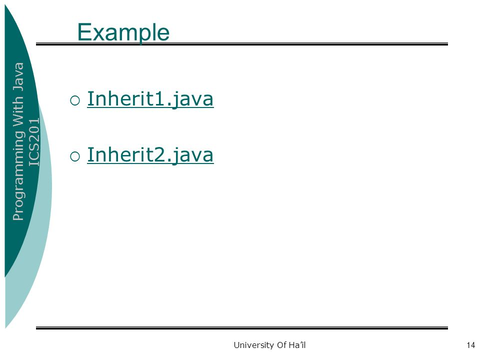 Example Inherit1.java Inherit2.java University Of Ha'il