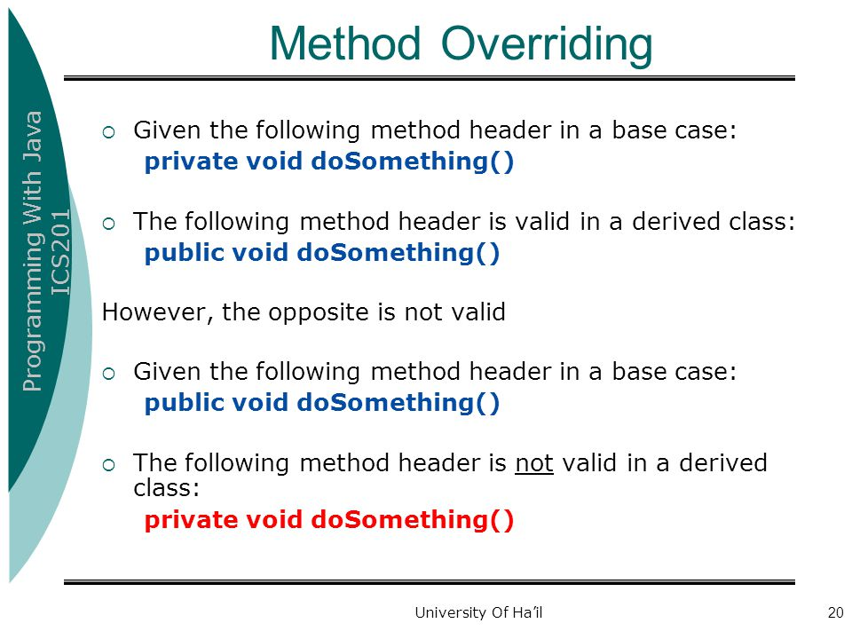 Method Overriding Given the following method header in a base case: