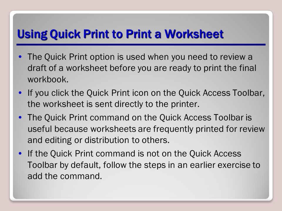 Using Quick Print to Print a Worksheet