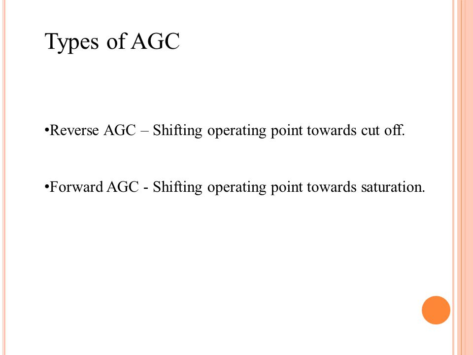 Types of AGC Reverse AGC – Shifting operating point towards cut off.