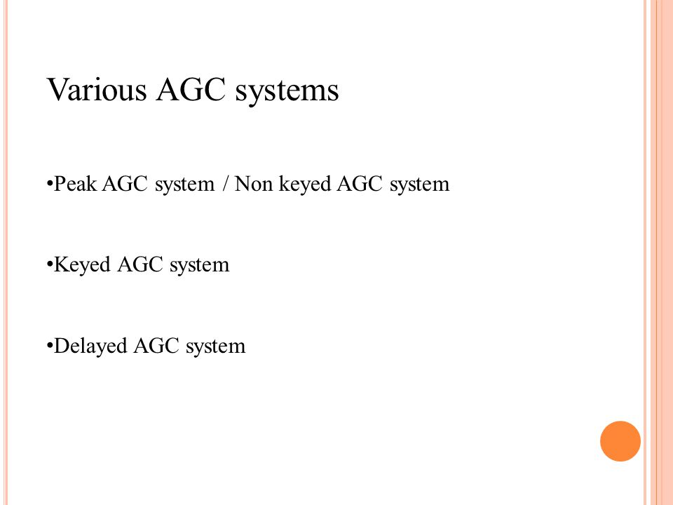Various AGC systems Peak AGC system / Non keyed AGC system