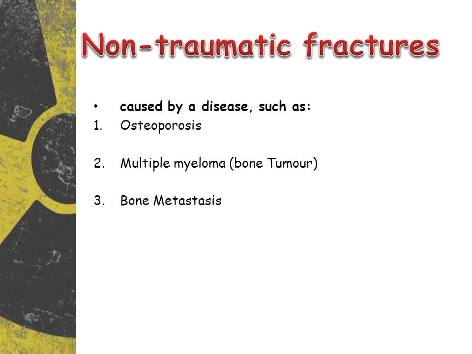 Non-traumatic fractures