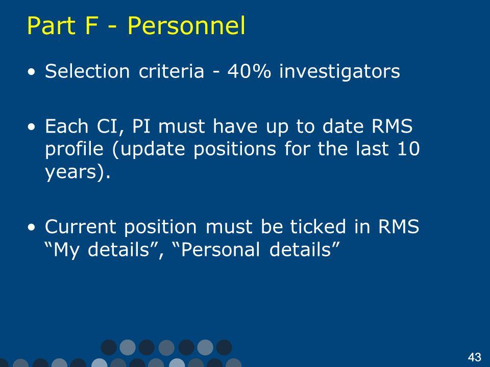 Part F - Personnel Selection criteria - 40% investigators