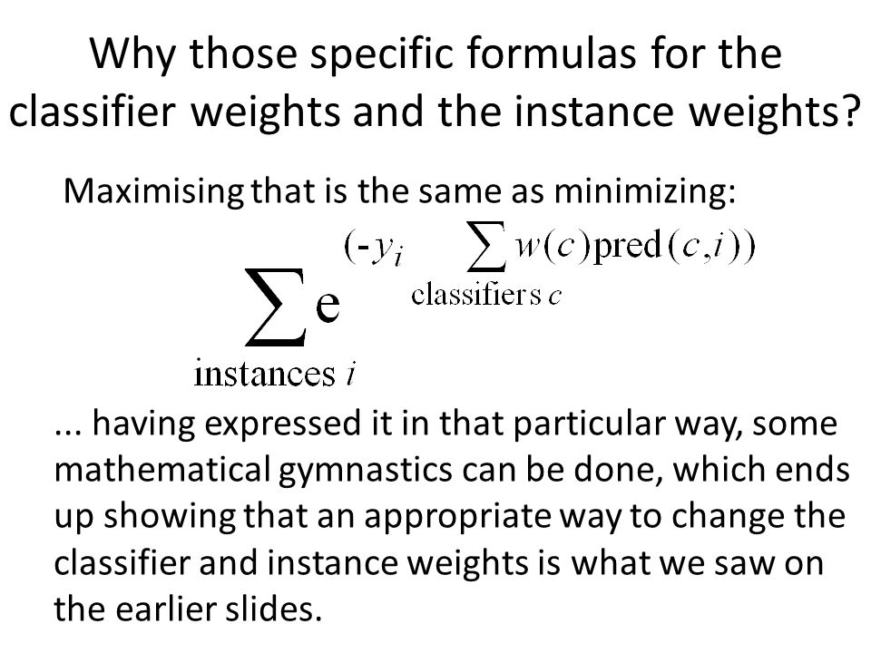 Why those specific formulas for the classifier weights and the instance weights