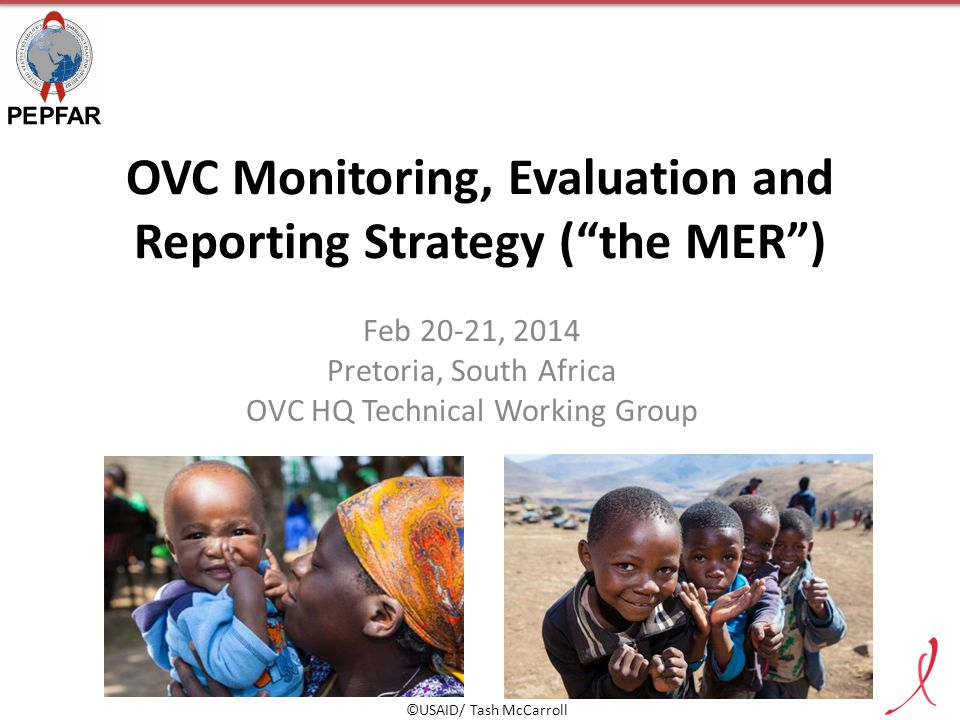OVC Monitoring, Evaluation and Reporting Strategy ( the MER )