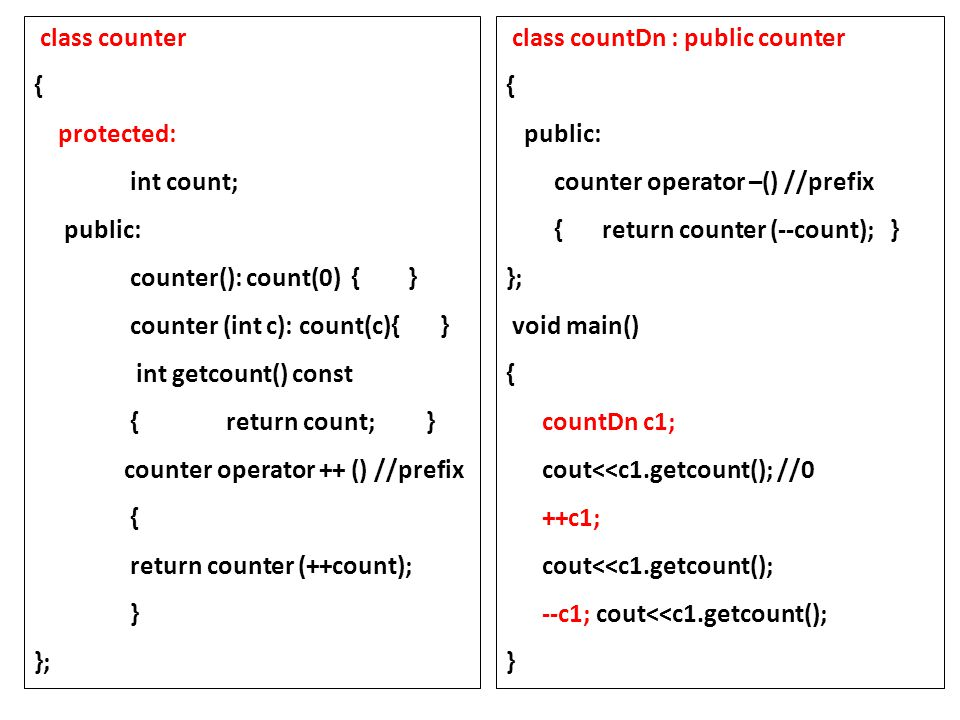class counter { protected: int count; public: counter(): count(0) { } counter (int c): count(c){ }