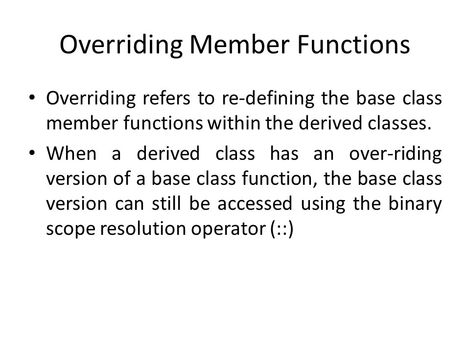 Overriding Member Functions