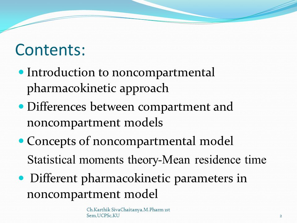 Contents: Introduction to noncompartmental pharmacokinetic approach