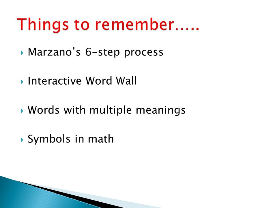 Things to remember….. Marzano's 6-step process Interactive Word Wall