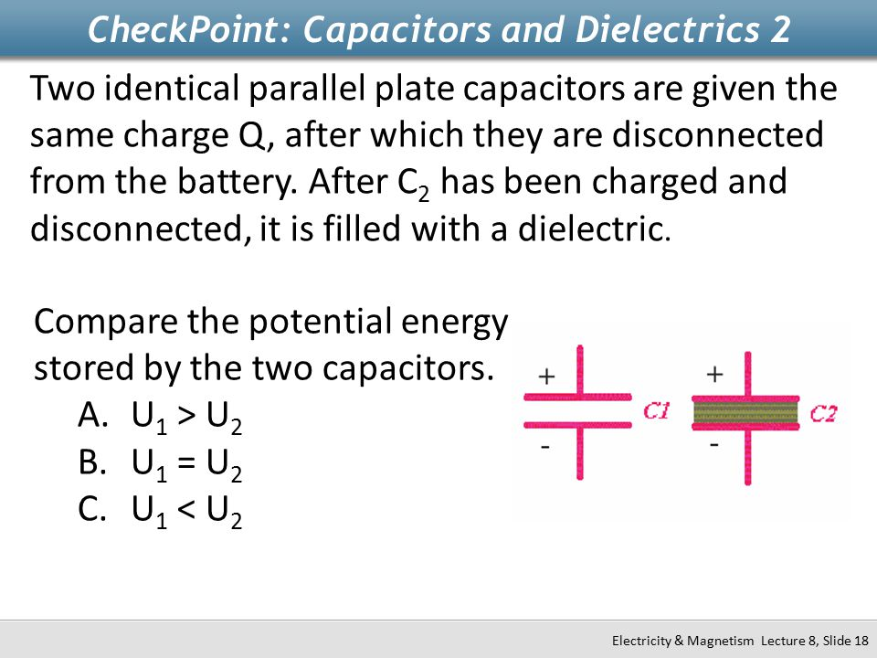 CheckPoint: Capacitors and Dielectrics 2