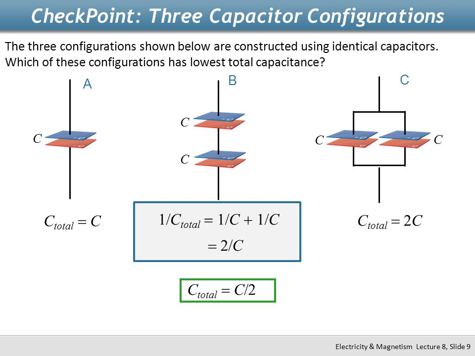 CheckPoint: Three Capacitor Configurations