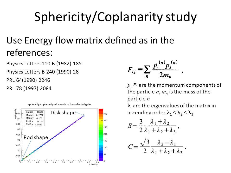 Sphericity/Coplanarity study