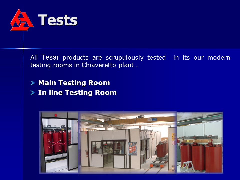 Tests Main Testing Room In line Testing Room