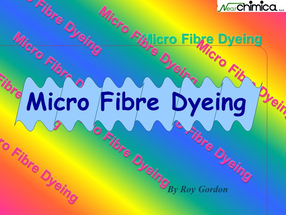 Micro Fibre Dyeing Micro Fibre Dyeing Micro Fibre Dyeing