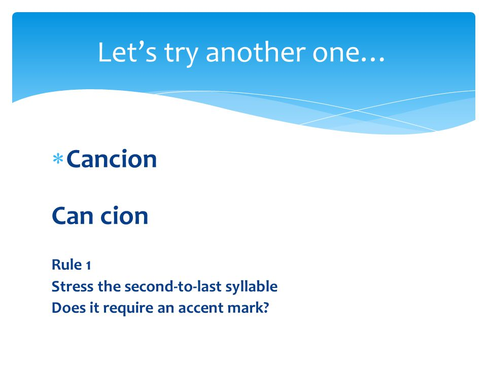 Let's try another one… Cancion Can cion Rule 1