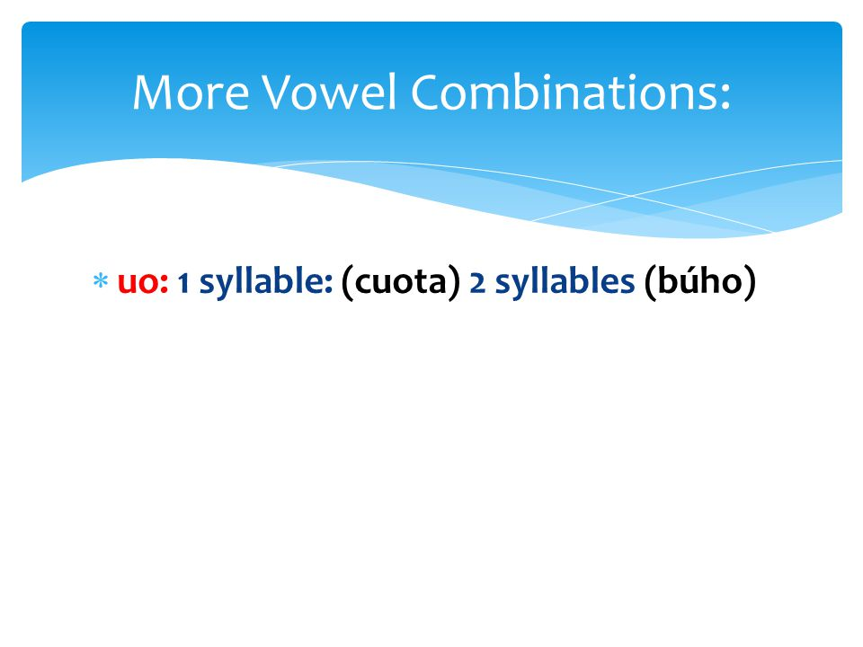 More Vowel Combinations: