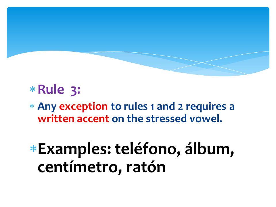 Examples: teléfono, álbum, centímetro, ratón