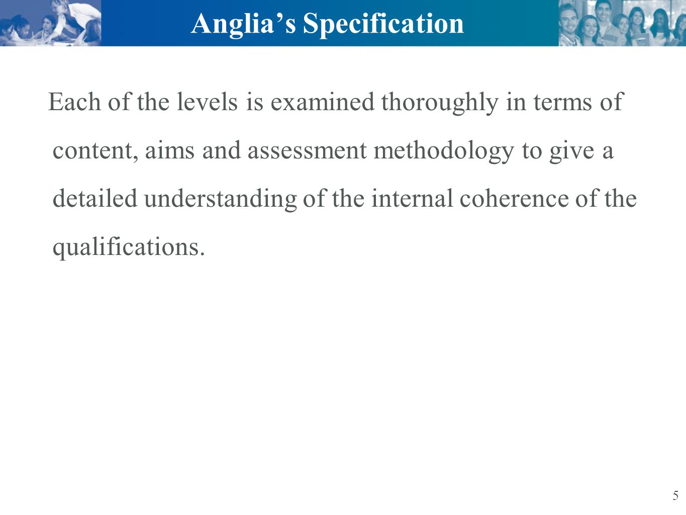 Anglia's Specification