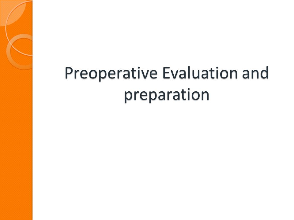 Preoperative Evaluation and preparation