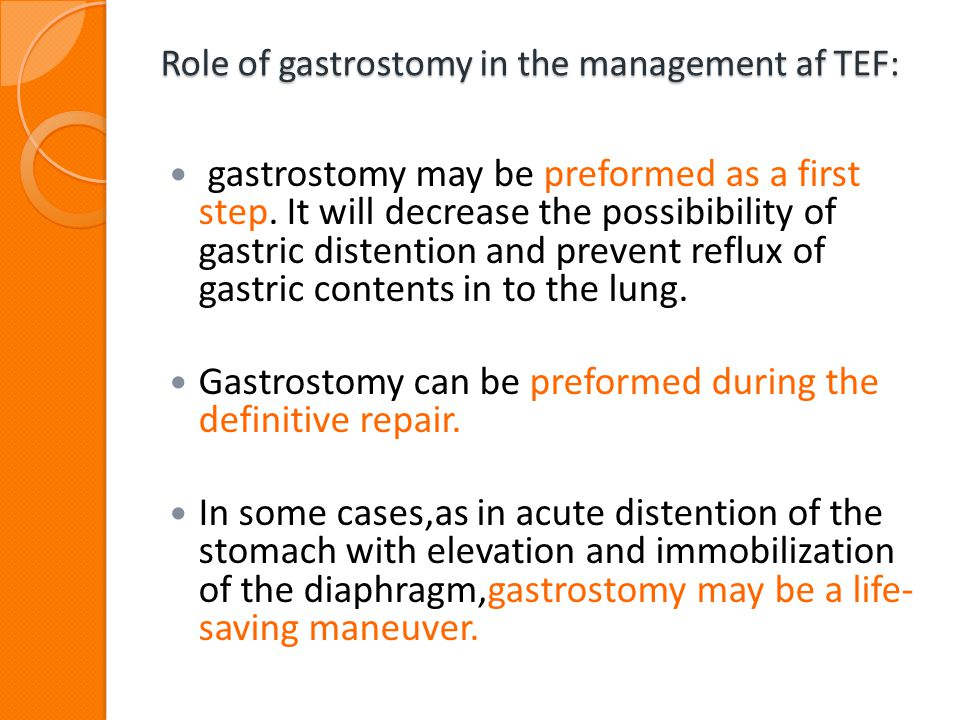 Role of gastrostomy in the management af TEF: