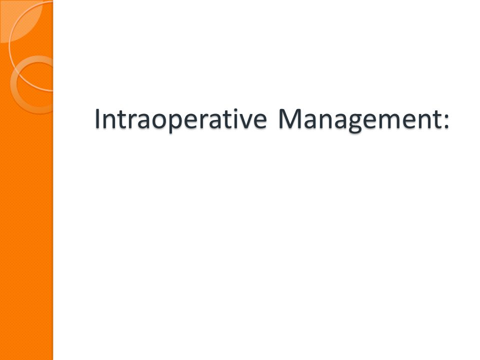 Intraoperative Management: