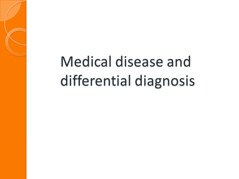 Medical disease and differential diagnosis