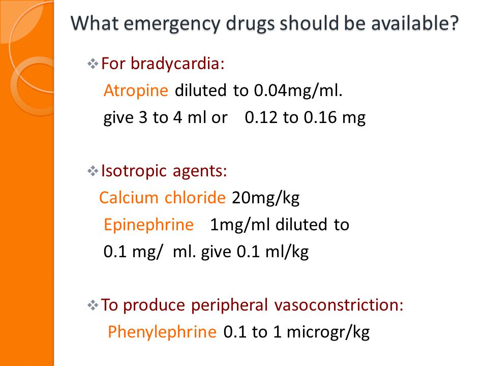 What emergency drugs should be available