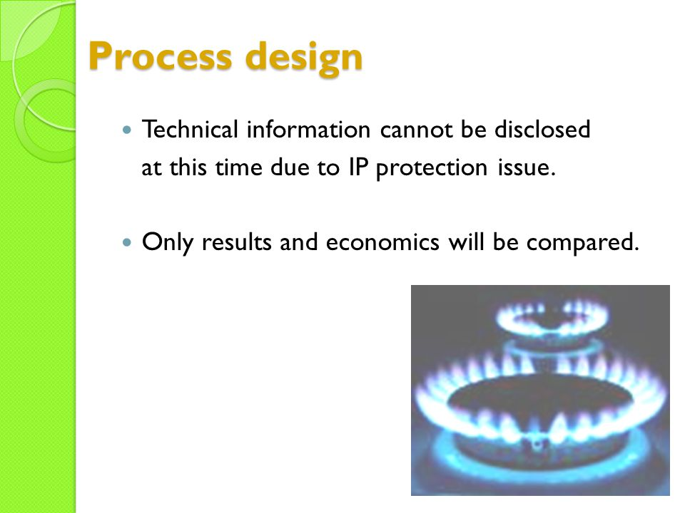 Process design Technical information cannot be disclosed