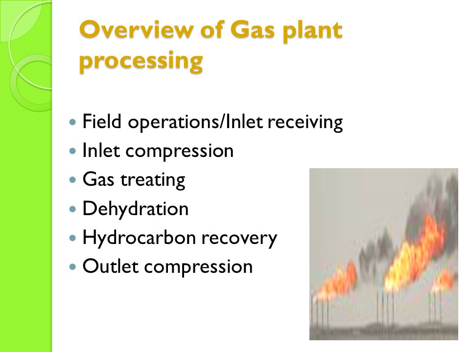 Overview of Gas plant processing