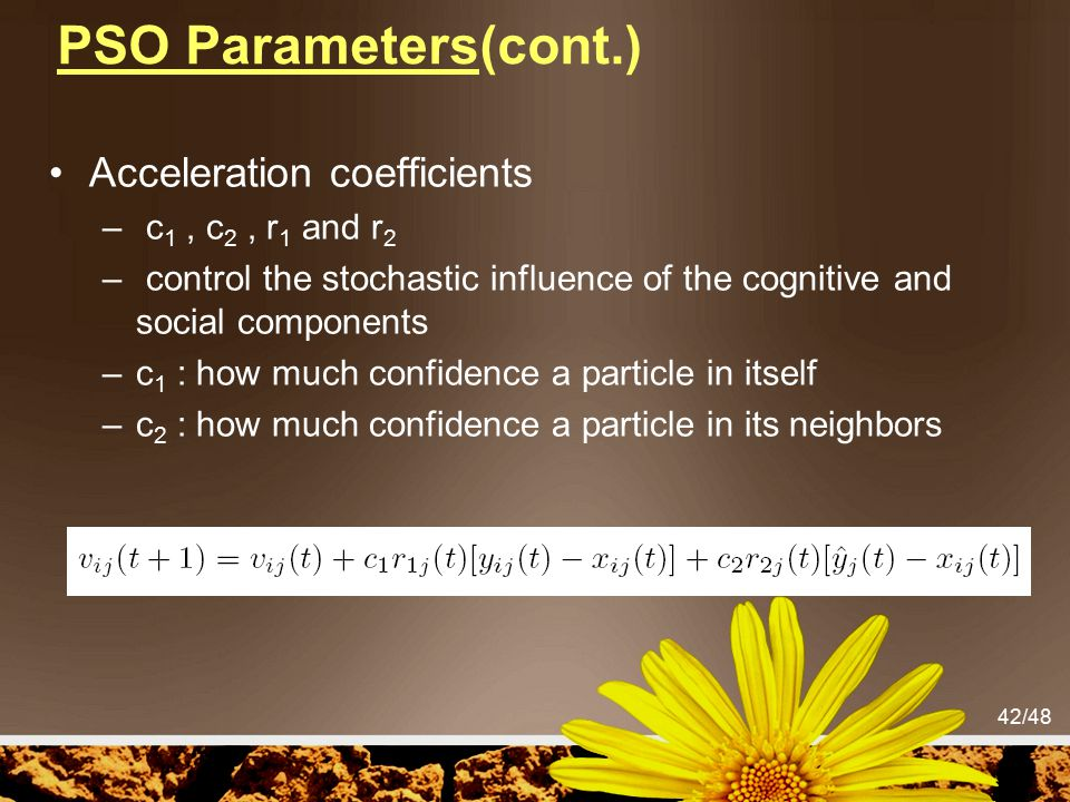 PSO Parameters(cont.) Acceleration coefficients c1 , c2 , r1 and r2