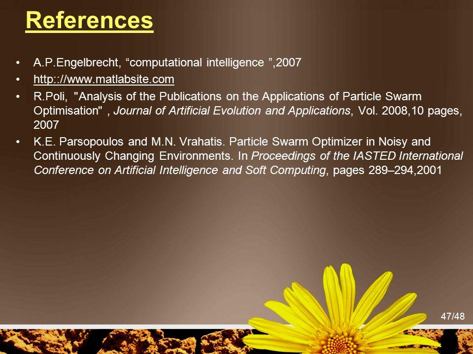 References A.P.Engelbrecht, computational intelligence ,2007