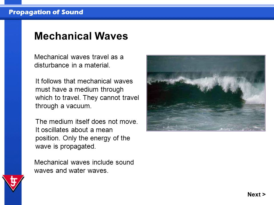 Mechanical Waves Mechanical waves travel as a disturbance in a material.