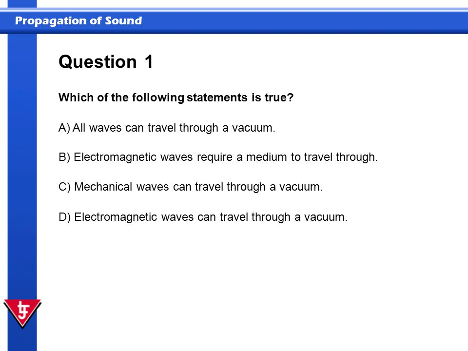 Question 1 Which of the following statements is true