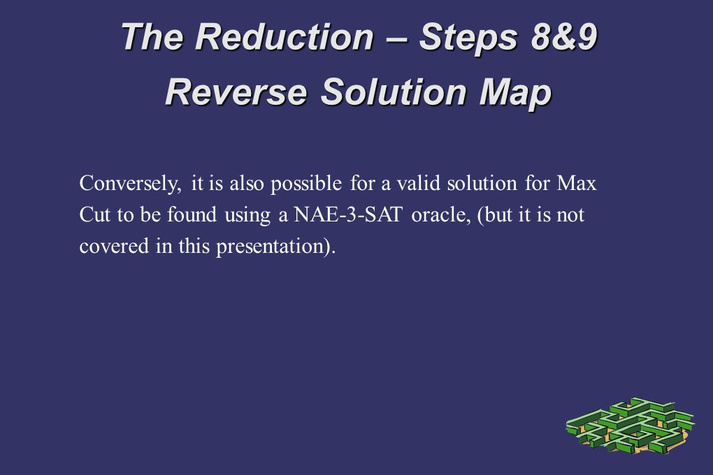 The Reduction – Steps 8&9 Reverse Solution Map