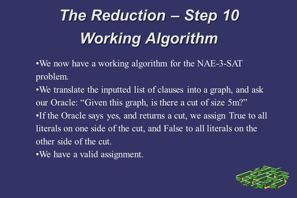 The Reduction – Step 10 Working Algorithm