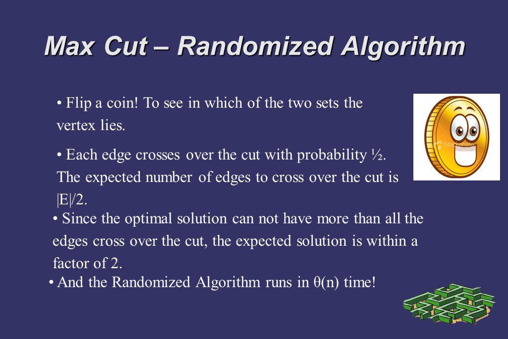 Max Cut – Randomized Algorithm