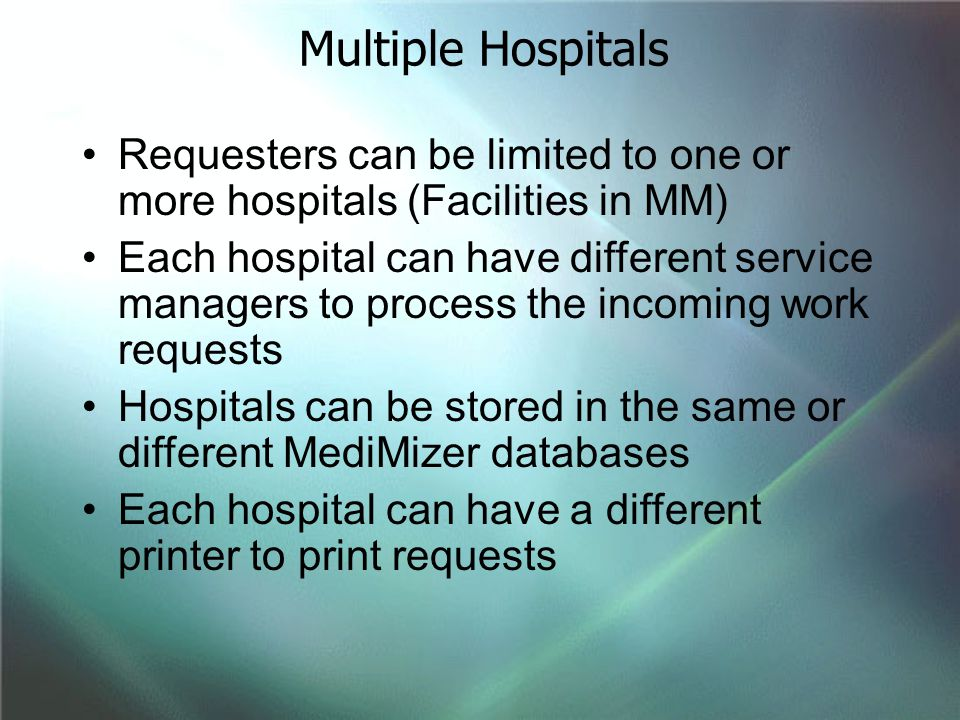 Multiple Hospitals Requesters can be limited to one or more hospitals (Facilities in MM)