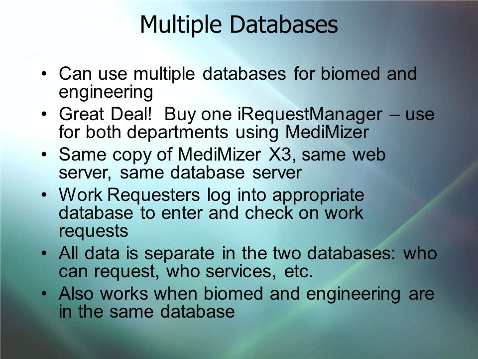 Multiple Databases Can use multiple databases for biomed and engineering.