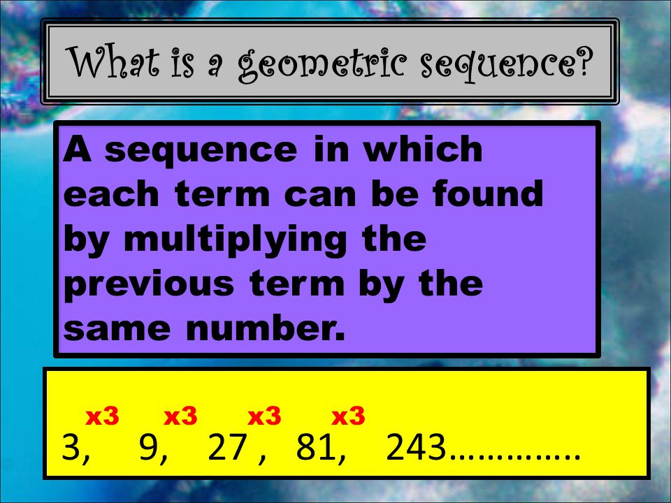 What is a geometric sequence