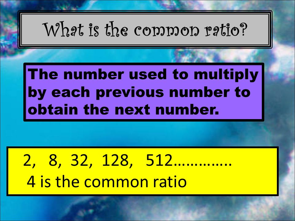 What is the common ratio