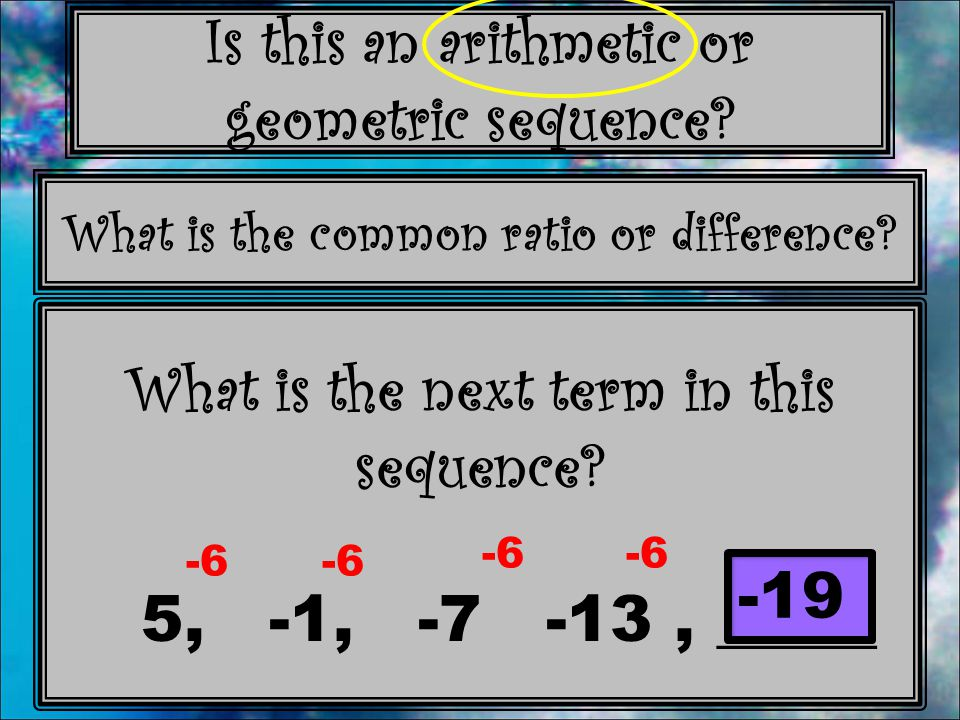 What is the next term in this sequence 5, -1, -7 -13 , _____