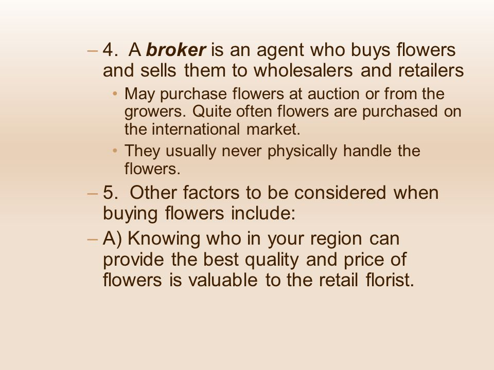 5. Other factors to be considered when buying flowers include: