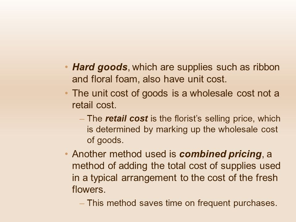 The unit cost of goods is a wholesale cost not a retail cost.