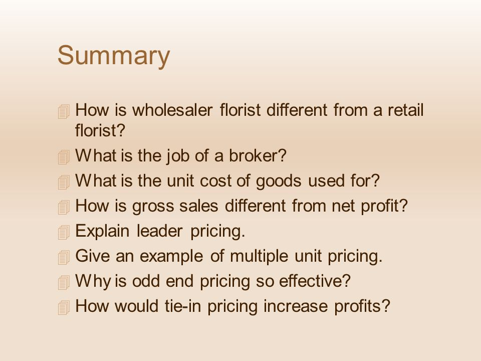Summary How is wholesaler florist different from a retail florist