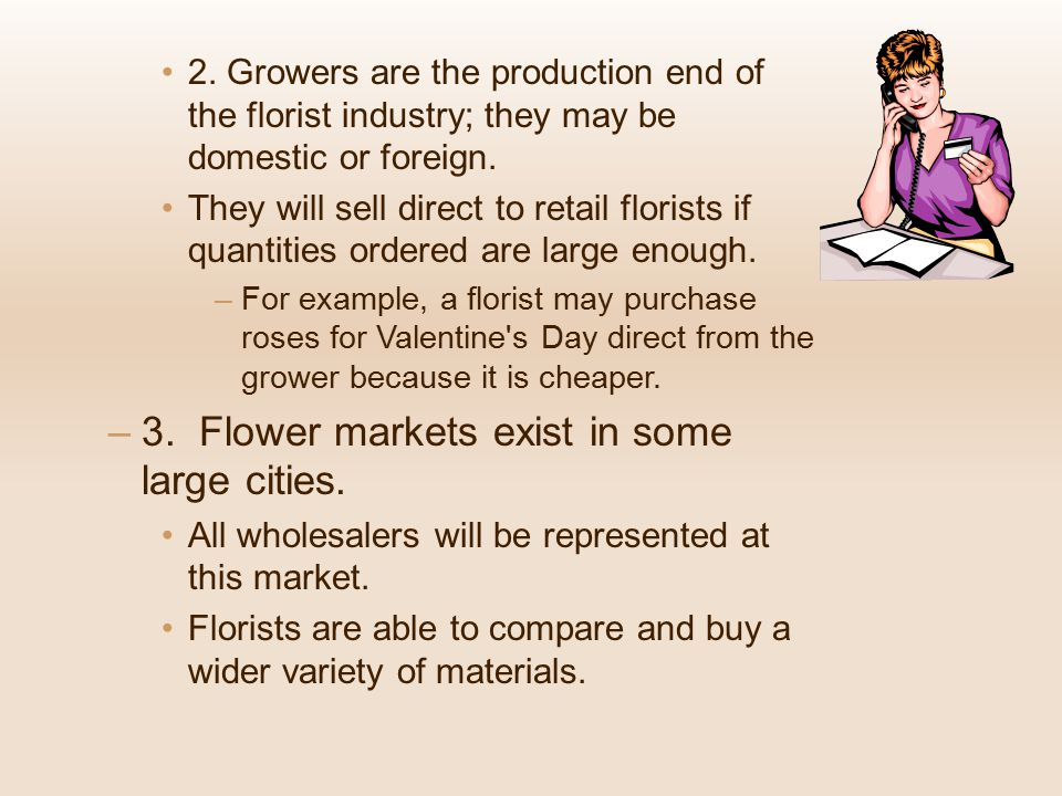 3. Flower markets exist in some large cities.