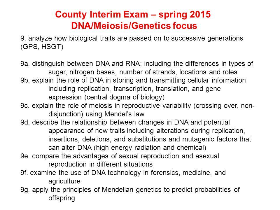 County Interim Exam – spring 2015 DNA/Meiosis/Genetics focus