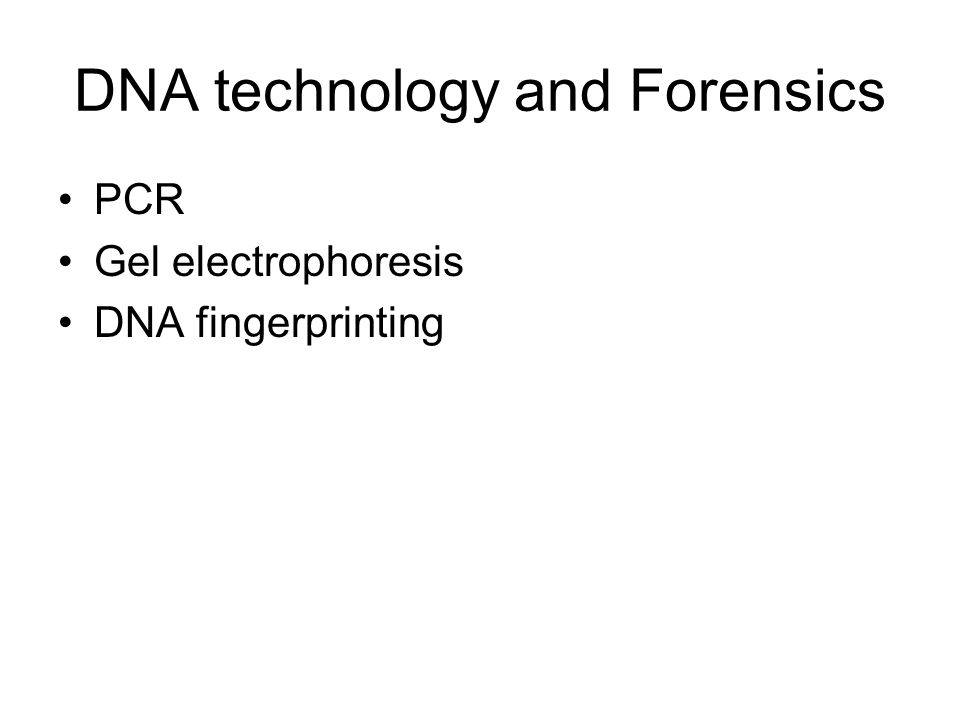 DNA technology and Forensics