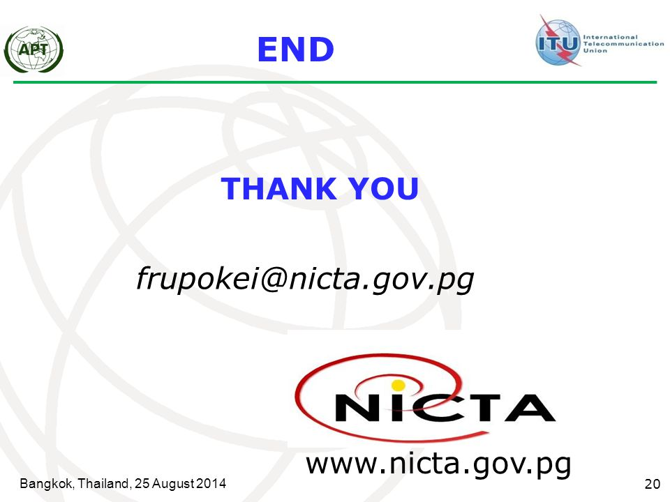 END THANK YOU frupokei@nicta.gov.pg www.nicta.gov.pg
